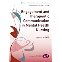 Engagement and Therapeutic Communication in Mental Health Nursing