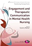 Engagement and Therapeutic Communication in Mental Health Nursing, , 1446274802