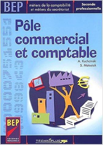 Lire un Pôle commercial et comptable BEP Métiers de la comptabilité et métiers du secrétariat pdf