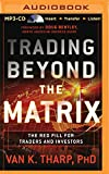 img - for Trading Beyond the Matrix: The Red Pill for Traders and Investors book / textbook / text book