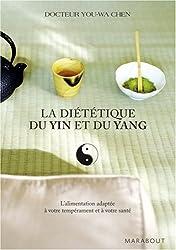 La diététique du Yin et du Yang - L'alimentation adaptée à votre tempérament et à votre santé