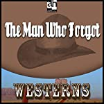 The Man Who Forgot | Max Brand