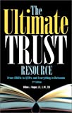 The Ultimate Trust Resource, William J. Wagner, 0872186202