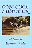 One Cool Summer, Tom P. Fedor, 0595243460