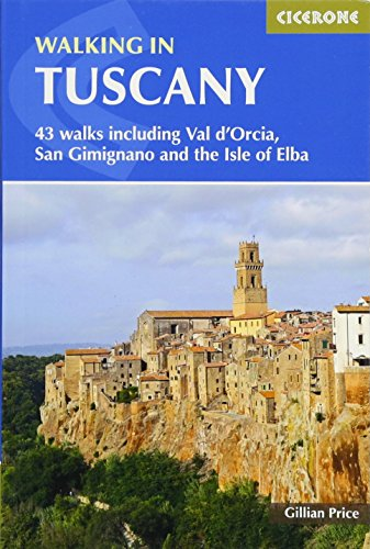 Walking in Tuscany: 43 Walks Including Val d'Orcia, San Gimignano and the Isle of Elba