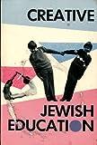 Creative Jewish Education, , 0940646331