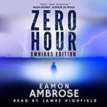 Zero Hour - A Post-Apocalyptic Thriller: Omnibus Edition Audiobook by Eamon Ambrose Narrated by James Highfield