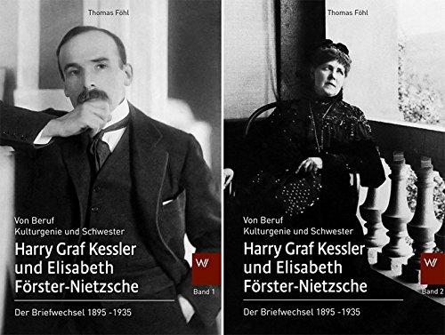 Harry Graf Kessler und Elisabeth Förster-Nietzsche: Der Briefwechsel 1895-1935 (Schriften zum Nietzsche-Archiv)