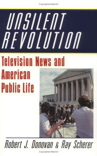 Unsilent Revolution: Television News and American Public Life, 1948-1991 (Woodrow Wilson Center Press)