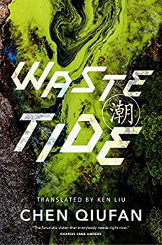 Waste Tide by Chen Quifan science fiction and fantasy book and audiobook reviews