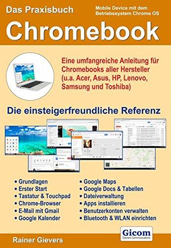 Price comparison product image Das Praxisbuch Chromebook - eine umfangreiche Anleitung für Chromebooks aller Hersteller (u.a. Acer,  Asus,  HP,  Lenovo,  Samsung und Toshiba)