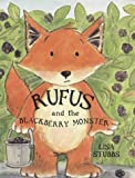 img - for Rufus and the Blackberry Monster by Lisa Stubbs (1999-07-31) book / textbook / text book