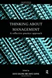 Thinking about Management : A Reflective Practice Approach, , 0415202752