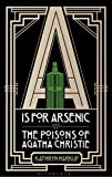 Image of A is for Arsenic: The Poisons of Agatha Christie (Bloomsbury Sigma)