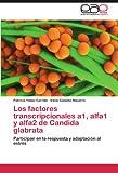 Los Factores Transcripcionales A1, Alfa1 y Alfa2 de Candida Glabrat, Patricia Yáñez Carrillo and Irene Castaño Navarro, 3847352911