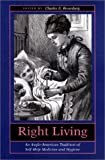 Right Living : An Anglo-American Tradition of Self-Help Medicine and Hygiene, , 0801871891