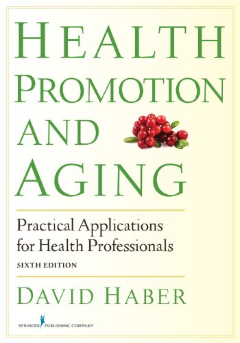 Download Health Promotion and Aging, Sixth Edition: Practical Applications for Health Professionals Pdf