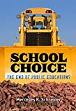 img - for School Choice: The End of Public Education? book / textbook / text book