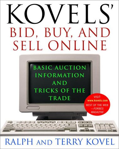 Kovels Bid Buy And Sell Online Basic Auction Information And Tricks Of The Trade Kovel Ralph Kovel Terry 9780609807576 Amazon Com Books