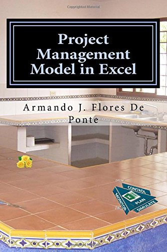 Project Management Model in Excel: Plan-Simulate Monitor-Control (FinEngProjects) (Volume 1)