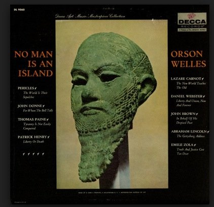 NO MAN IS AN ISLAND - vinyl lp 1. PERICLES - THE WORLD IS THEIR SEPULCHRE - 2. JOHN DONNE - FOR WHOM THE BELL TOLLS - 3. THOMAS PAINE - TYRANNY IS NOT EASILY CONQUERED, AND OTHERS.