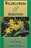 Wildflowers of Arkansas, Carl G. Hunter, 0912456167