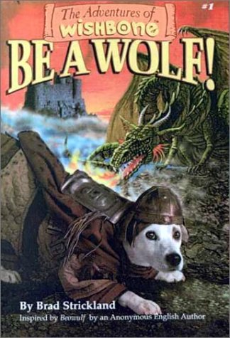 Be a Wolf! (Adventures of Wishbone, 1)