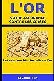 L'Or, Votre Assurance Contre Les Crises