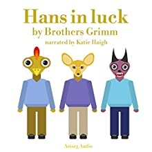 Hans in Luck: Best tales and stories for kids Audiobook by Brothers Grimm Narrated by Katie Haigh