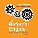 The Referral Engine: Teaching Your Business to Market Itself Hörbuch von John Jantsch Gesprochen von: John Jantsch