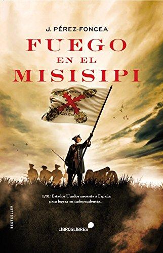 Fuego en el misisipi (Spanish Edition) by [Pérez-Foncea, J.