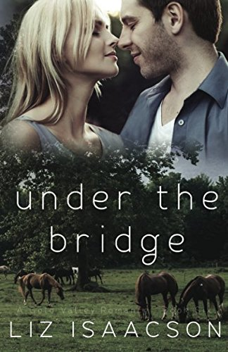 Download Under the Bridge: An Inspirational Western Romance (Gold Valley Romance) (Volume 6) pdf