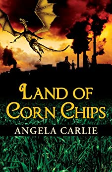 Land of Corn Chips by [Carlie, Angela]
