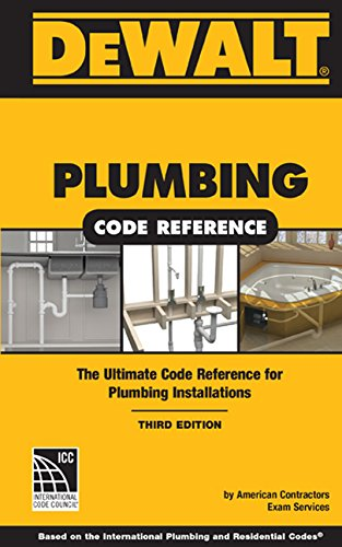 DEWALT Plumbing Code Reference: Based on the 2015 International Plumbing and Residential Codes (DEWALT Series)