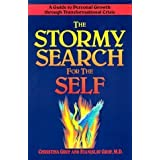 Stormy Search for the Self, The: A Guide to Personal Growth Through Transformational Crisis by Grof, Christina, Grof, Stanisl