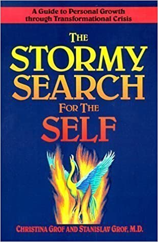 the stormy search for the self a guide to personal growth through transformational crisis