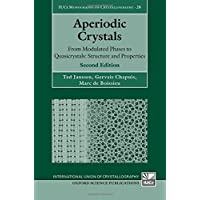 Aperiodic Crystals: From Modulated Phases to Quasicrystals:  Structure and Properties (International Union of Crystallography Monographs on Crystallography)