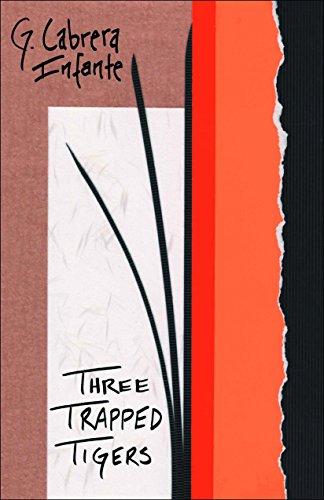Three Trapped Tigers (Latin American Literature Series)