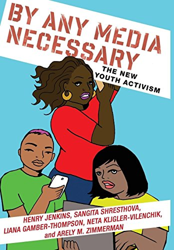 By Any Media Necessary: The New Youth Activism (Connected Youth and Digital Futures)