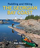 img - for Paddling and Hiking the Georgian Bay Coast by Kas Stone (2008-03-14) book / textbook / text book