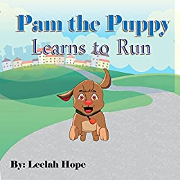 Value books for kids: Pam the Puppy Learns to Run (bedtime stories for kids ages 2-6 Book 1) by [Hope, Leela]