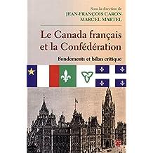 Le Canada français et la Confédération  Fondements et bilan crit