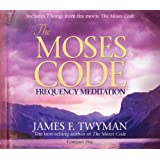 The Moses Code Frequency Meditation: Features 7 Songs from the movie The Moses Code by Twyman, James F. (Unabridged Edition) [AudioCD(2008)]