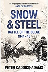 Snow and Steel: Battle of the Bulge 1944-45 by Peter Caddick-Adams (2015-06-04) Paperback