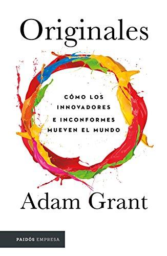 Originales: Cómo los inconformes mueven el mundo (Spanish Edition)