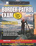 Border Patrol Exam, LearningExpress Editors, 1576856720
