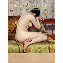 William Merritt Chase:  Selected Paintings (Colour Plates)
