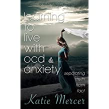 Learning To Live With OCD and Anxiety: separating myths from facts
