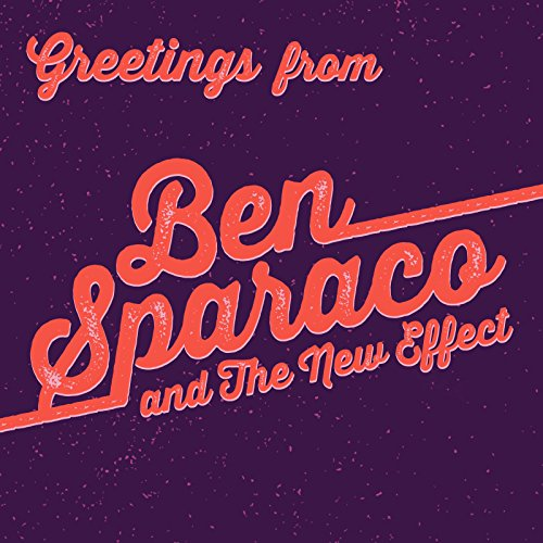 Greetings, from Ben Sparaco and the New Effect ()