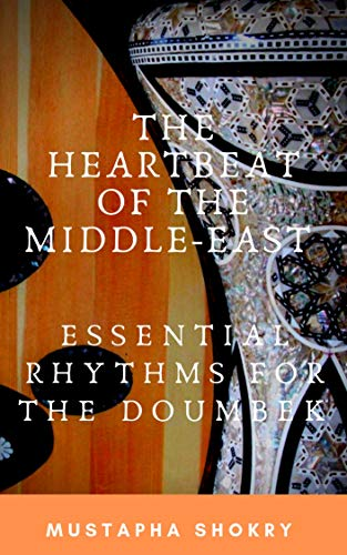 The Heartbeat of the Middle-East: Essential Rhythms for the Doumbek